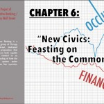 """Chapter 6: """"New Civics. Feasting on the Commons"""""""